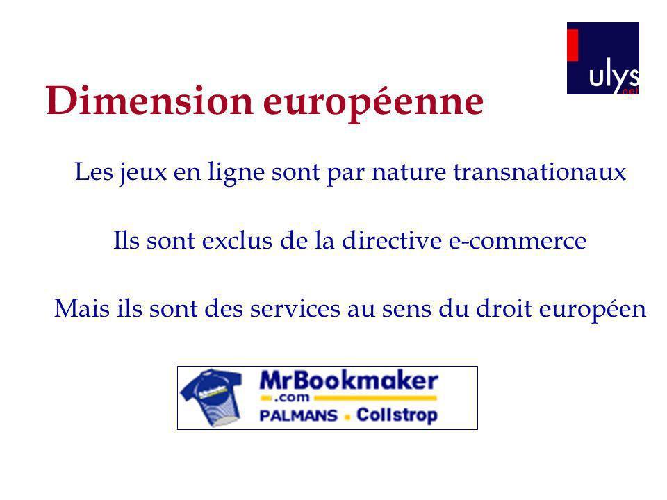 Dimension européenne Les jeux en ligne sont par nature transnationaux