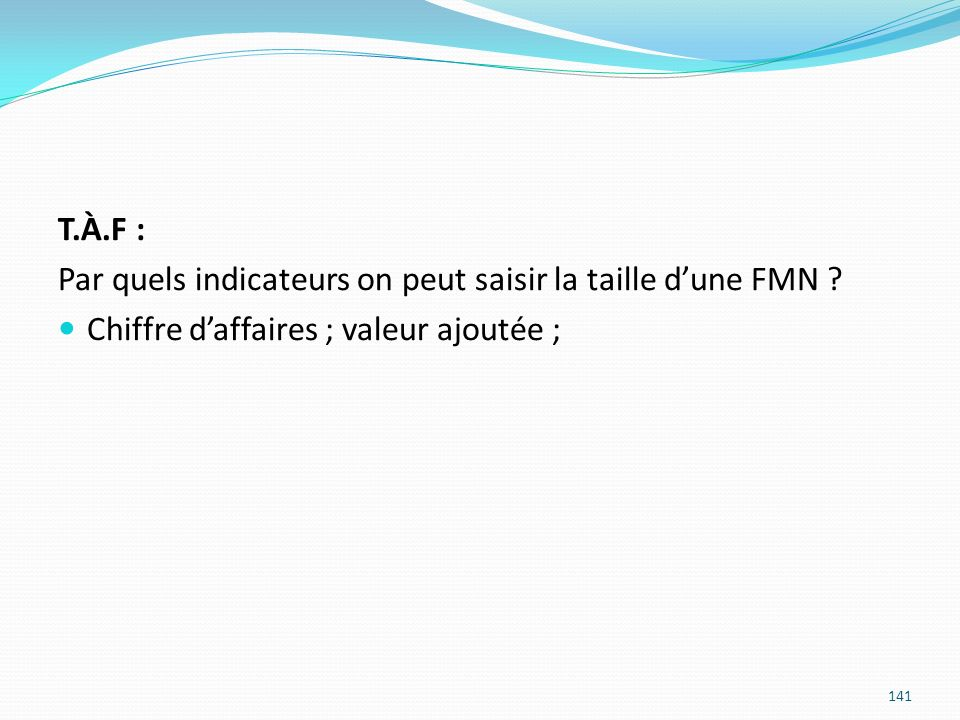 T.À.F : Par quels indicateurs on peut saisir la taille d'une FMN .
