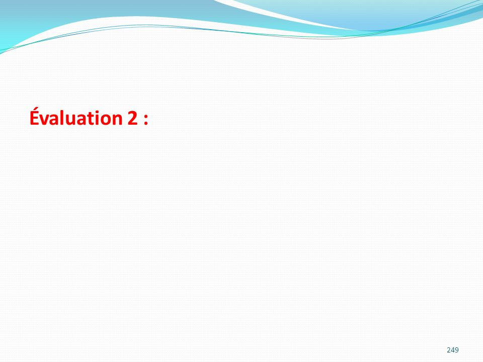 Évaluation 2 :