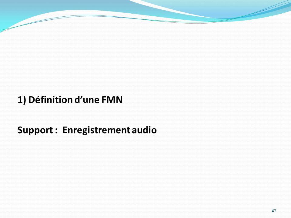 1) Définition d'une FMN Support : Enregistrement audio