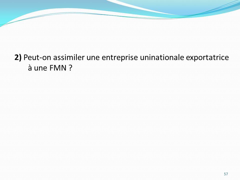 2) Peut-on assimiler une entreprise uninationale exportatrice à une FMN