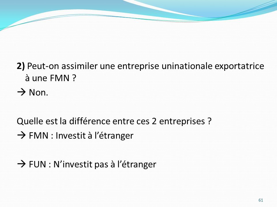2) Peut-on assimiler une entreprise uninationale exportatrice à une FMN .