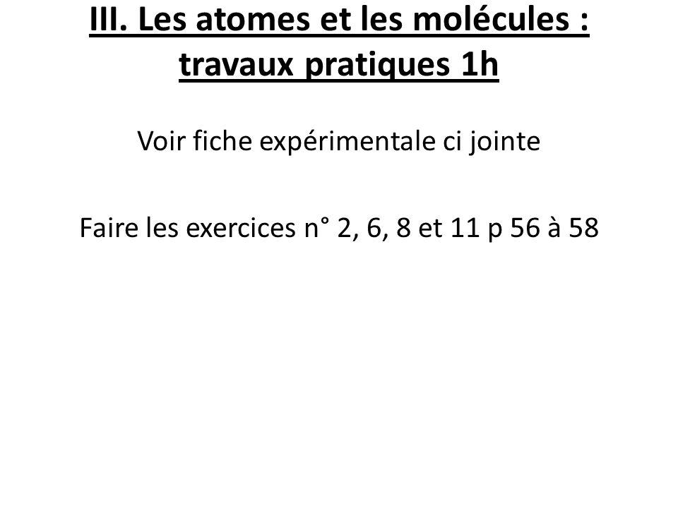 III. Les atomes et les molécules : travaux pratiques 1h