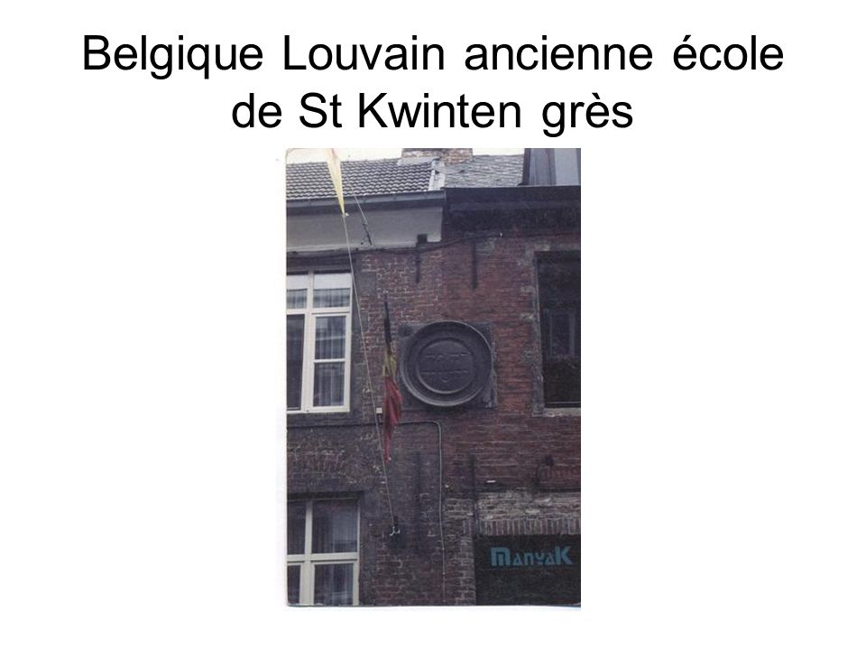 Belgique Louvain ancienne école de St Kwinten grès