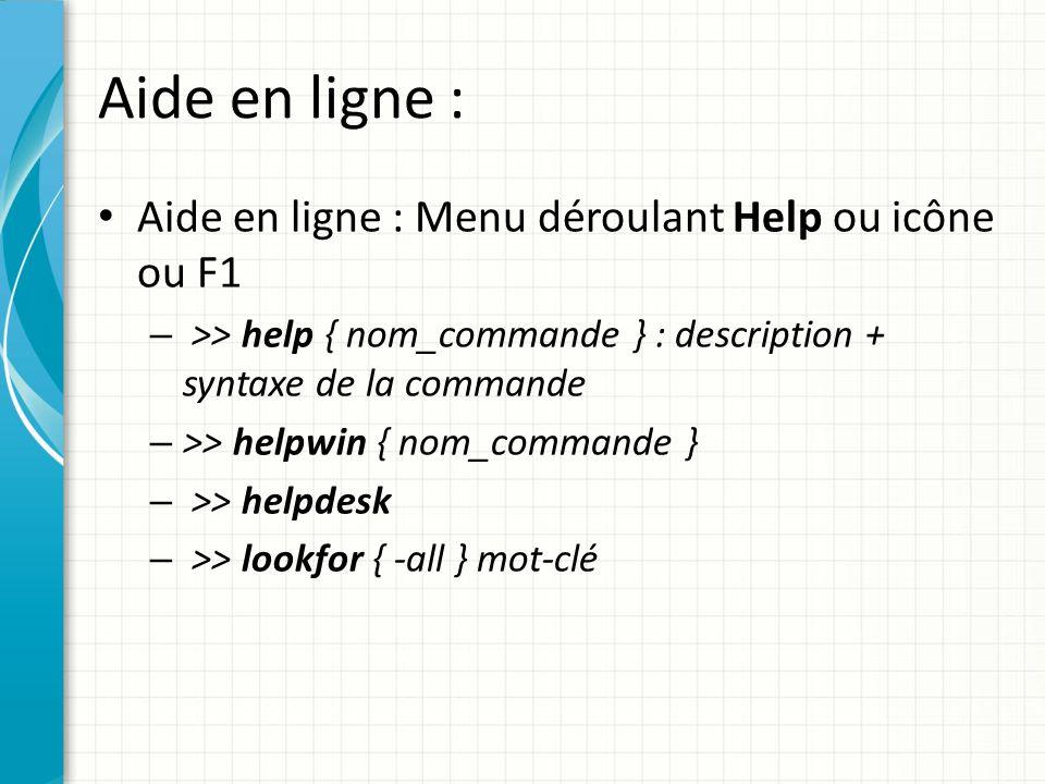 Aide en ligne : Aide en ligne : Menu déroulant Help ou icône ou F1