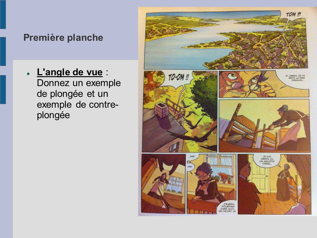Première planche L angle de vue : Donnez un exemple de plongée et un exemple de contre- plongée