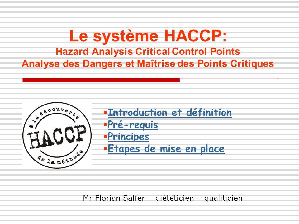 Le système HACCP: Hazard Analysis Critical Control Points Analyse des Dangers et Maîtrise des Points Critiques