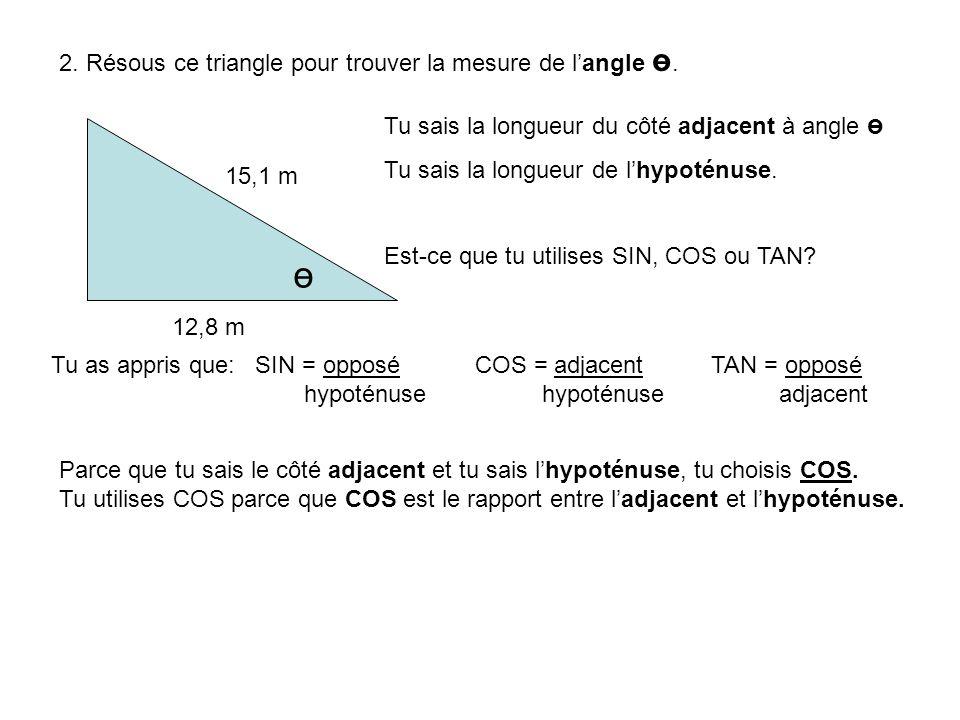 ө 2. Résous ce triangle pour trouver la mesure de l'angle ө.