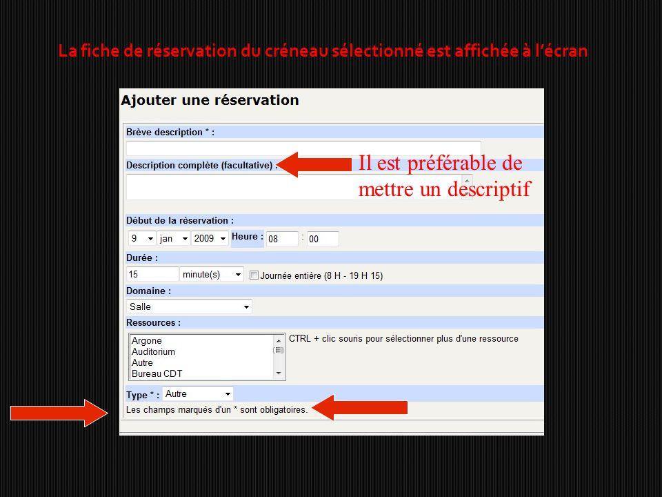 La fiche de réservation du créneau sélectionné est affichée à l'écran