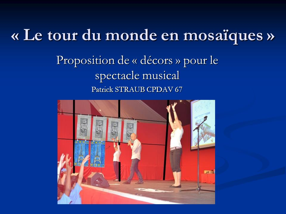 « Le tour du monde en mosaïques »