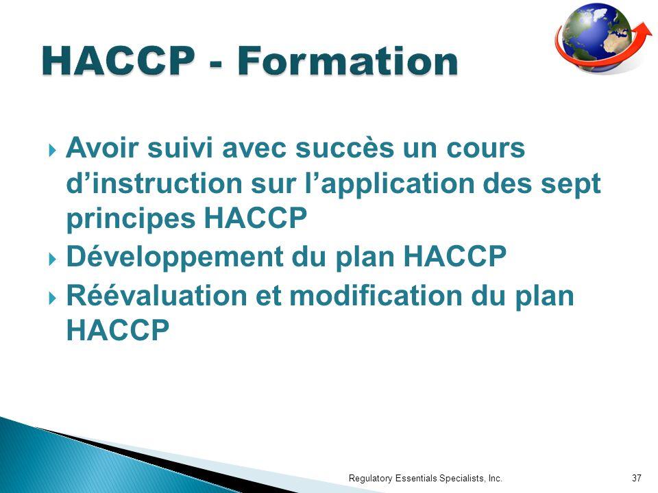 HACCP - Formation Avoir suivi avec succès un cours d'instruction sur l'application des sept principes HACCP.