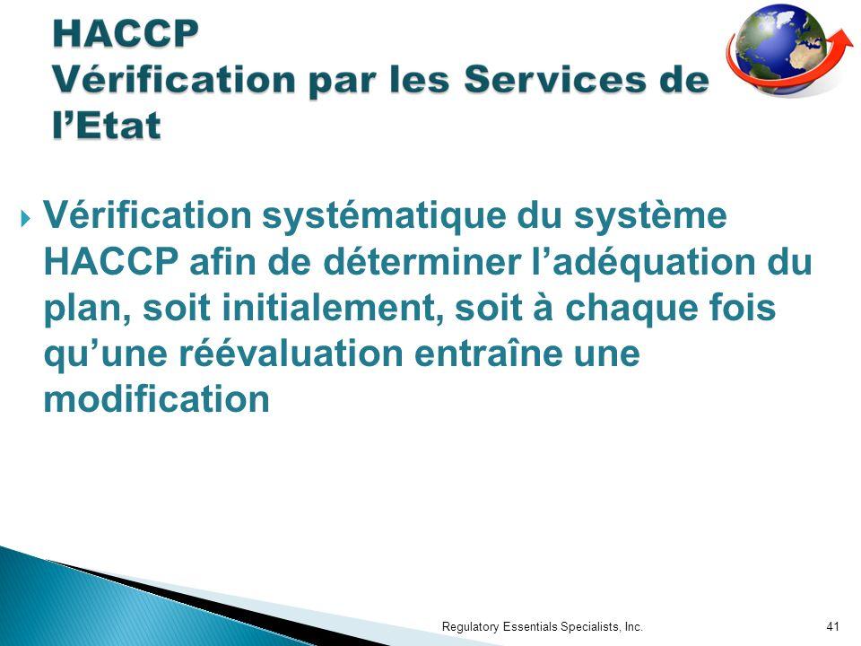 Vérification systématique du système HACCP afin de déterminer l'adéquation du plan, soit initialement, soit à chaque fois qu'une réévaluation entraîne une modification