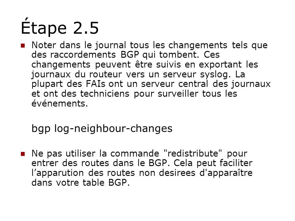 Étape 2.5 bgp log-neighbour-changes