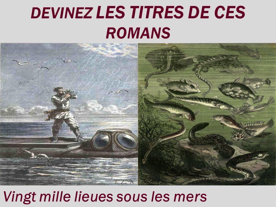 DEVINEZ LES TITRES DE CES ROMANS