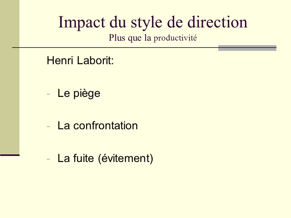 Impact du style de direction Plus que la productivité