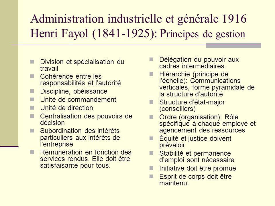 Administration industrielle et générale 1916 Henri Fayol (1841-1925): Principes de gestion