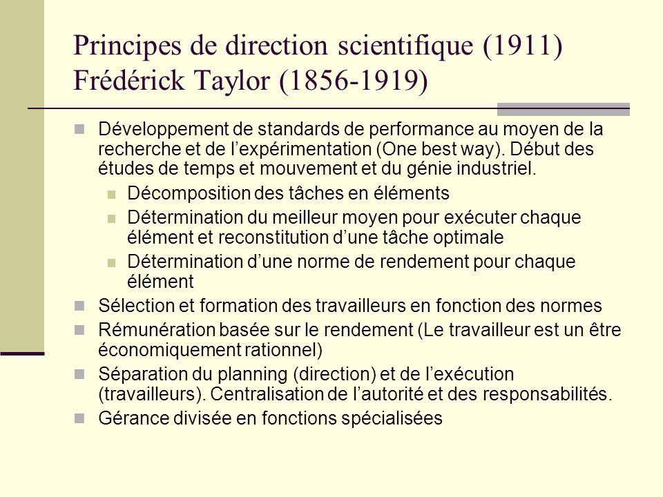 Principes de direction scientifique (1911) Frédérick Taylor (1856-1919)