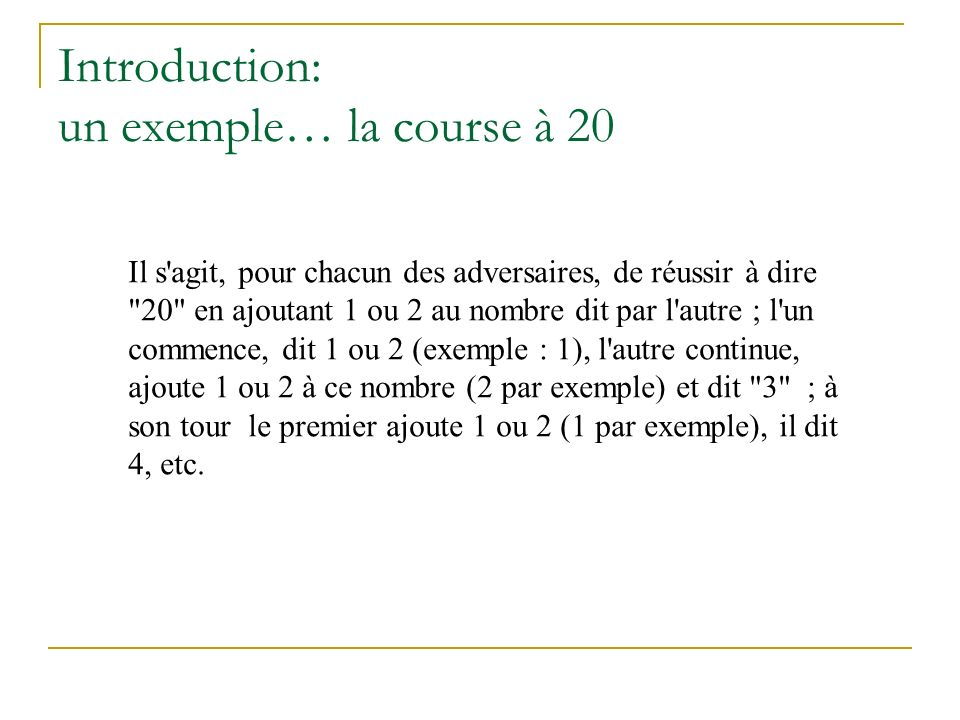 Introduction: un exemple… la course à 20