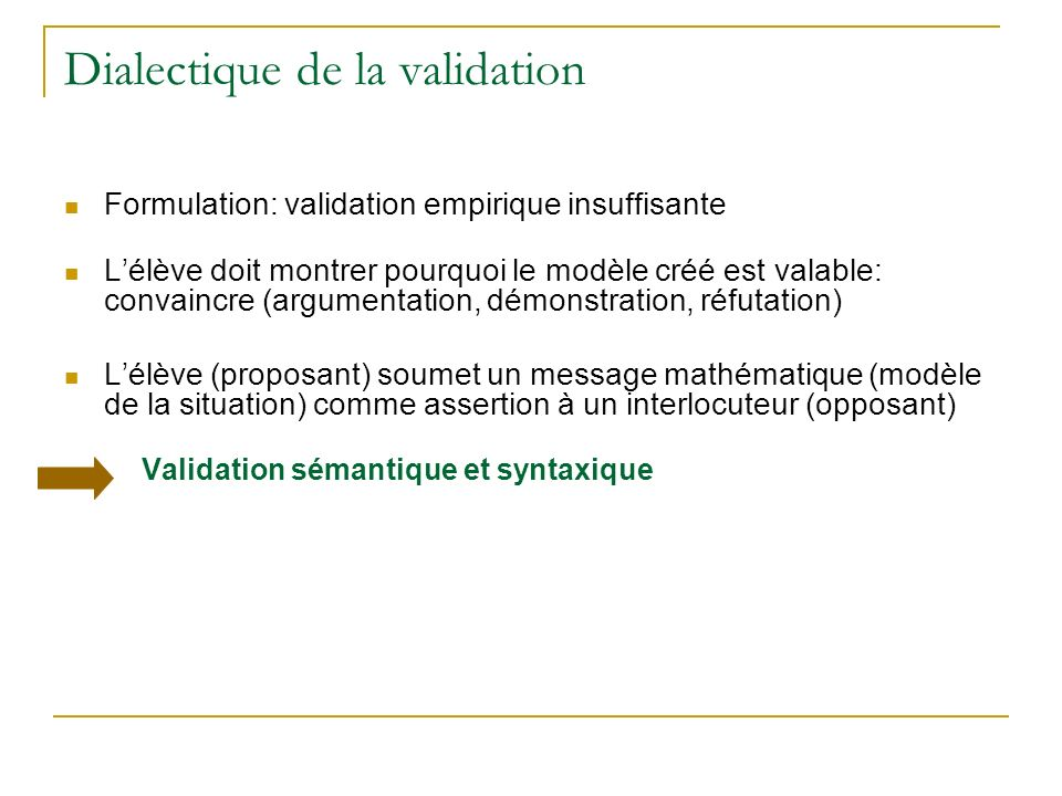 Dialectique de la validation