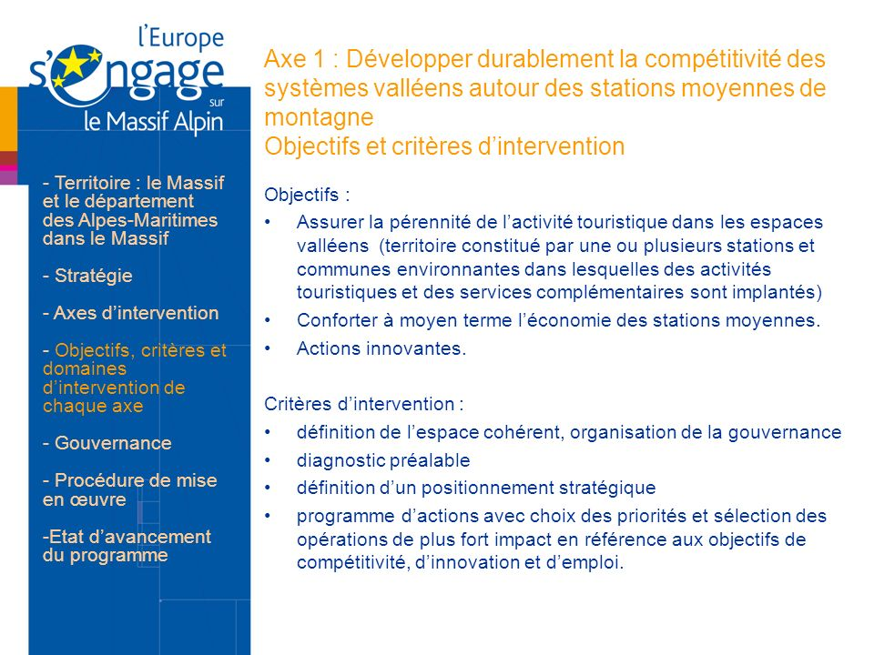 Axe 1 : Développer durablement la compétitivité des systèmes valléens autour des stations moyennes de montagne Objectifs et critères d'intervention