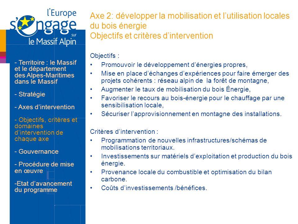 Axe 2: développer la mobilisation et l'utilisation locales du bois énergie Objectifs et critères d'intervention