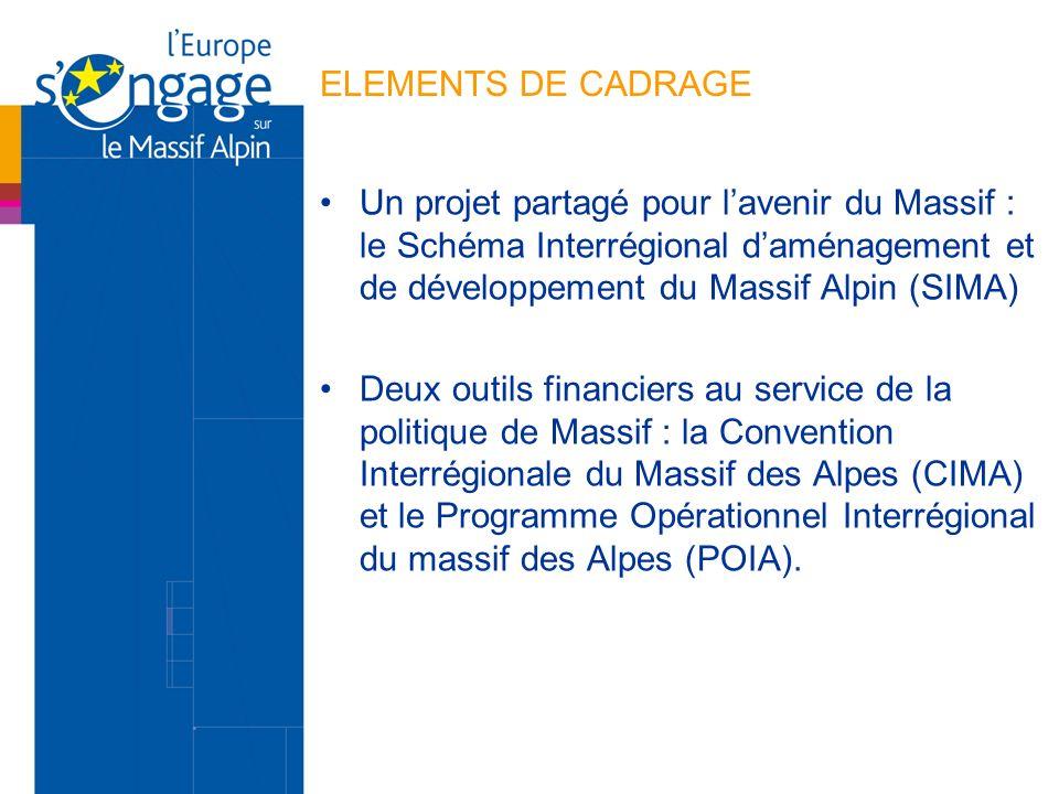 ELEMENTS DE CADRAGE Un projet partagé pour l'avenir du Massif : le Schéma Interrégional d'aménagement et de développement du Massif Alpin (SIMA)