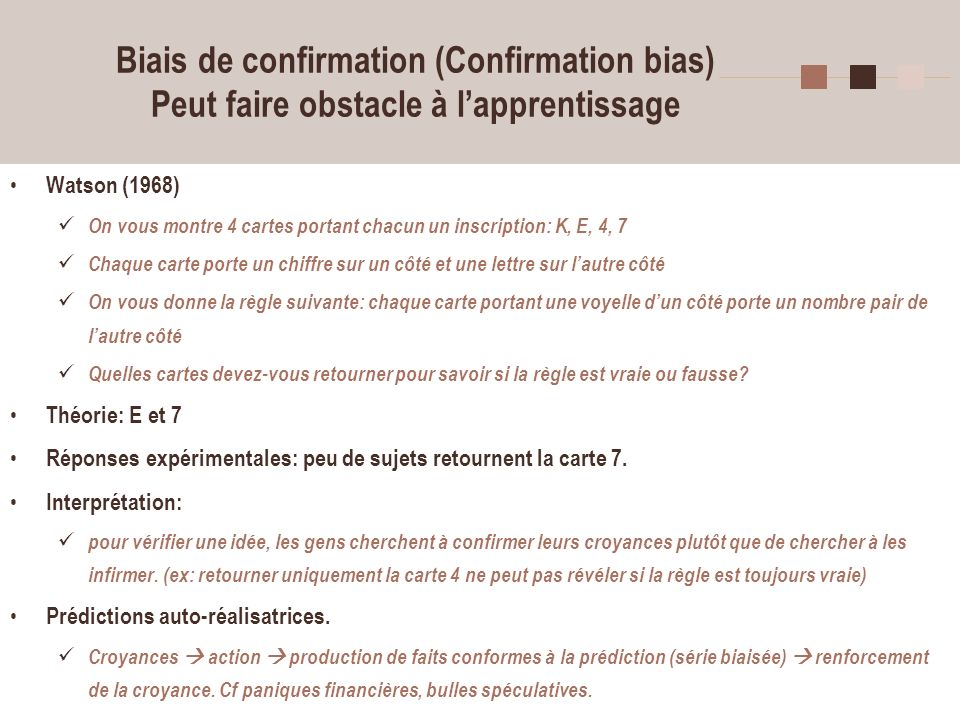 Biais de confirmation (Confirmation bias) Peut faire obstacle à l'apprentissage