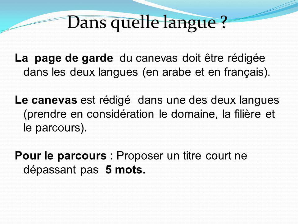 Dans quelle langue La page de garde du canevas doit être rédigée dans les deux langues (en arabe et en français).