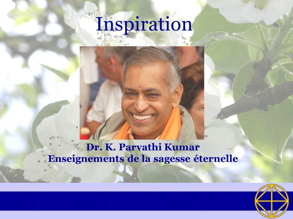 Dr. K. Parvathi Kumar Enseignements de la sagesse éternelle
