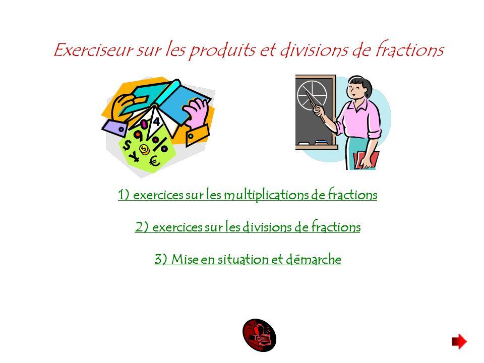 Exerciseur sur les produits et divisions de fractions