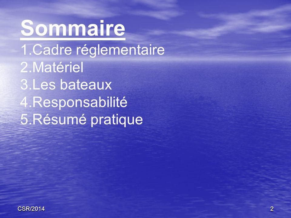 Sommaire Cadre réglementaire Matériel Les bateaux Responsabilité