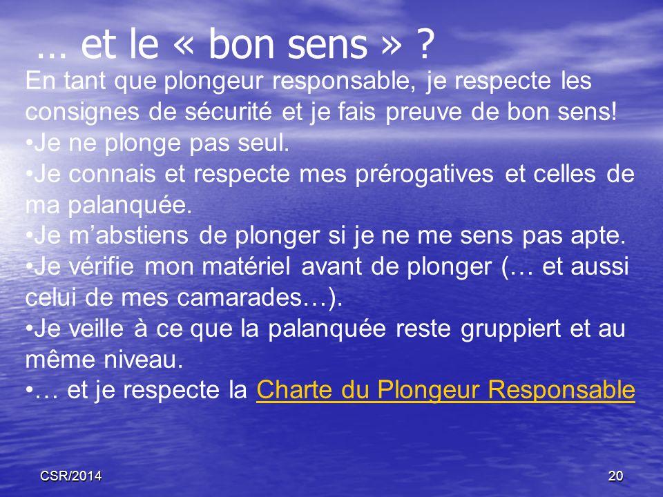 … et le « bon sens » En tant que plongeur responsable, je respecte les consignes de sécurité et je fais preuve de bon sens!