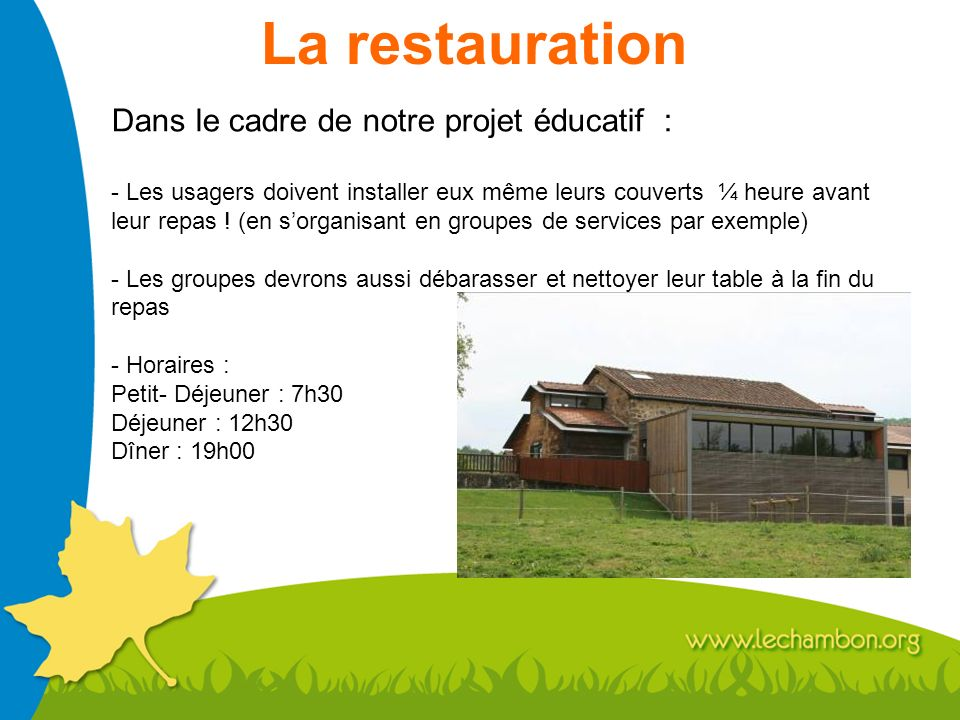 La restauration Dans le cadre de notre projet éducatif :