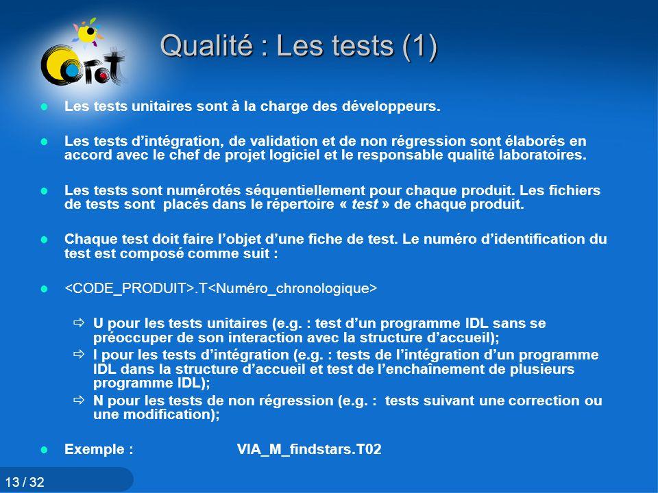 Qualité : Les tests (1) Les tests unitaires sont à la charge des développeurs.