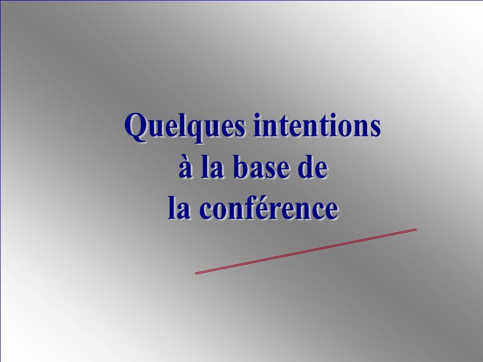 Quelques intentions à la base de la conférence