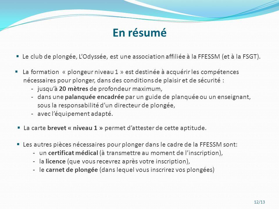 31/03/2017 En résumé. Le club de plongée, L'Odyssée, est une association affiliée à la FFESSM (et à la FSGT).