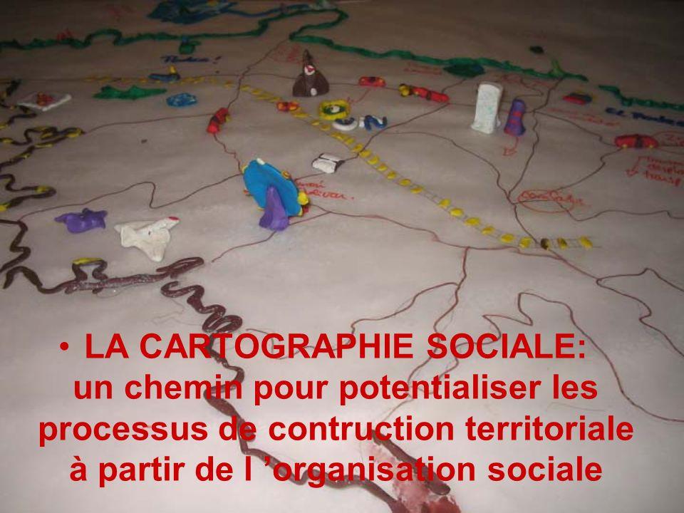 LA CARTOGRAPHIE SOCIALE: un chemin pour potentialiser les processus de contruction territoriale à partir de l 'organisation sociale