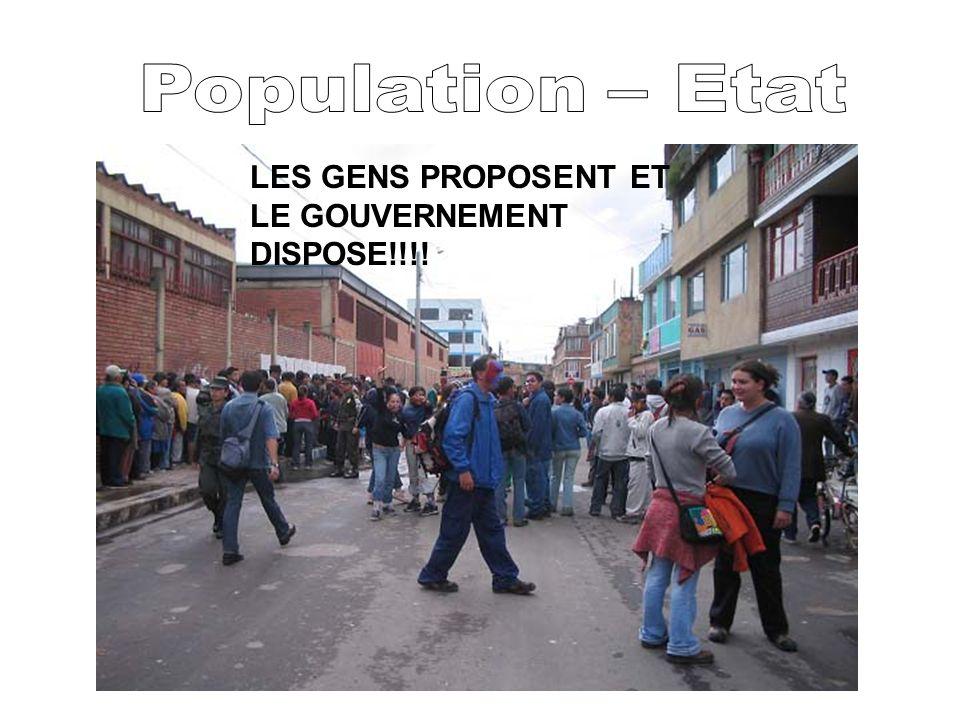 Population – Etat LES GENS PROPOSENT ET LE GOUVERNEMENT DISPOSE!!!!