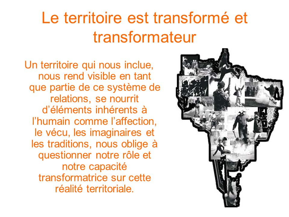 Le territoire est transformé et transformateur