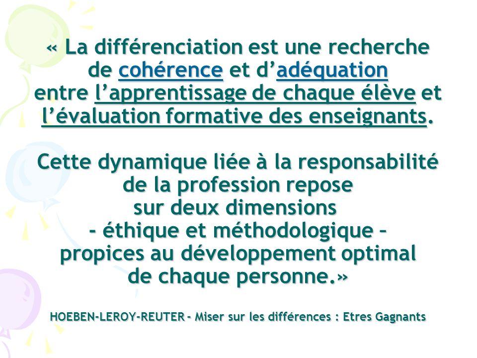 « La différenciation est une recherche de cohérence et d'adéquation entre l'apprentissage de chaque élève et l'évaluation formative des enseignants.
