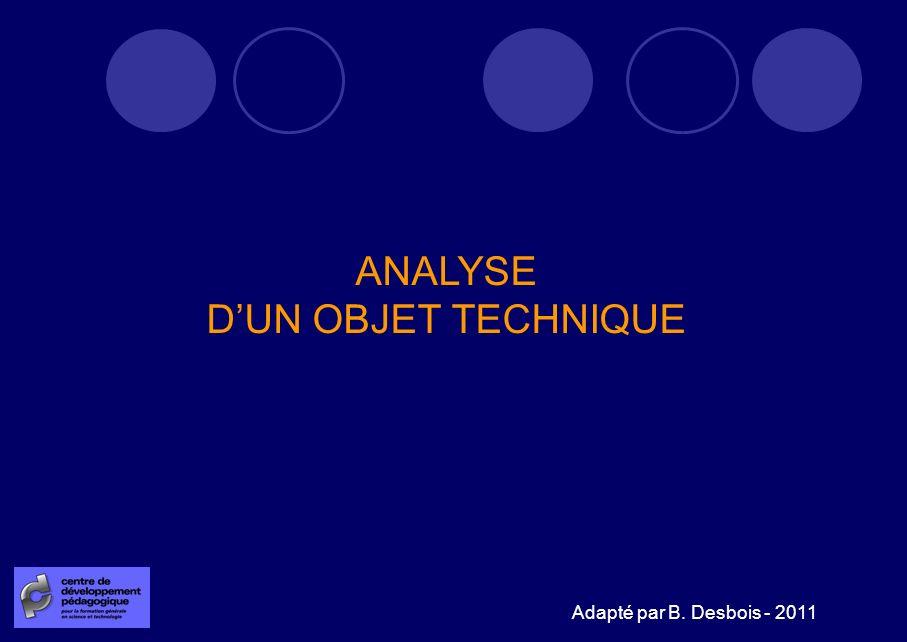 ANALYSE D'UN OBJET TECHNIQUE Adapté par B. Desbois - 2011