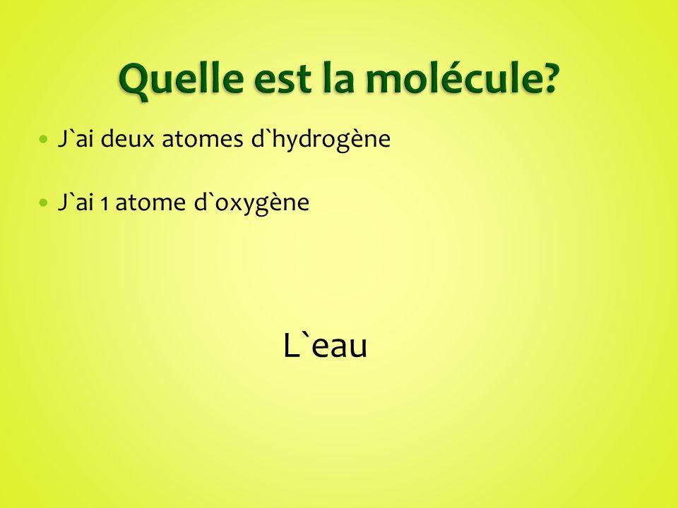Quelle est la molécule L`eau J`ai deux atomes d`hydrogène