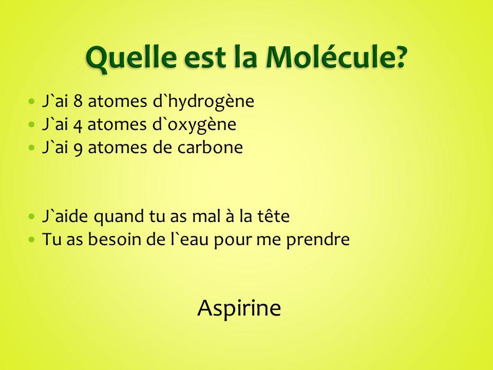 Quelle est la Molécule Aspirine J`ai 8 atomes d`hydrogène