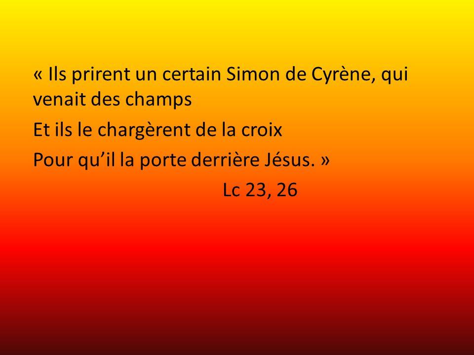 « Ils prirent un certain Simon de Cyrène, qui venait des champs