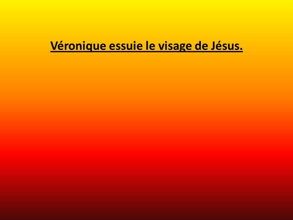 Véronique essuie le visage de Jésus.