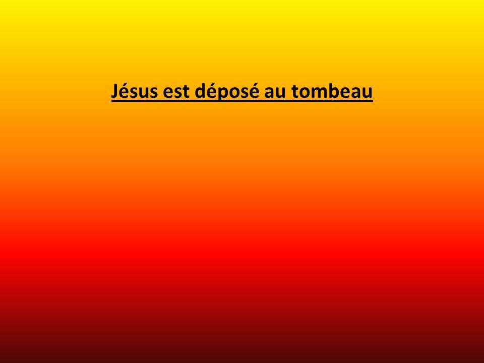 Jésus est déposé au tombeau