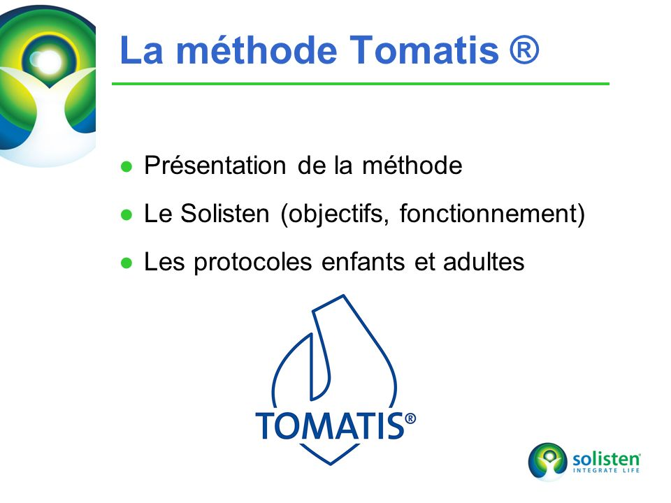 La méthode Tomatis ® Présentation de la méthode