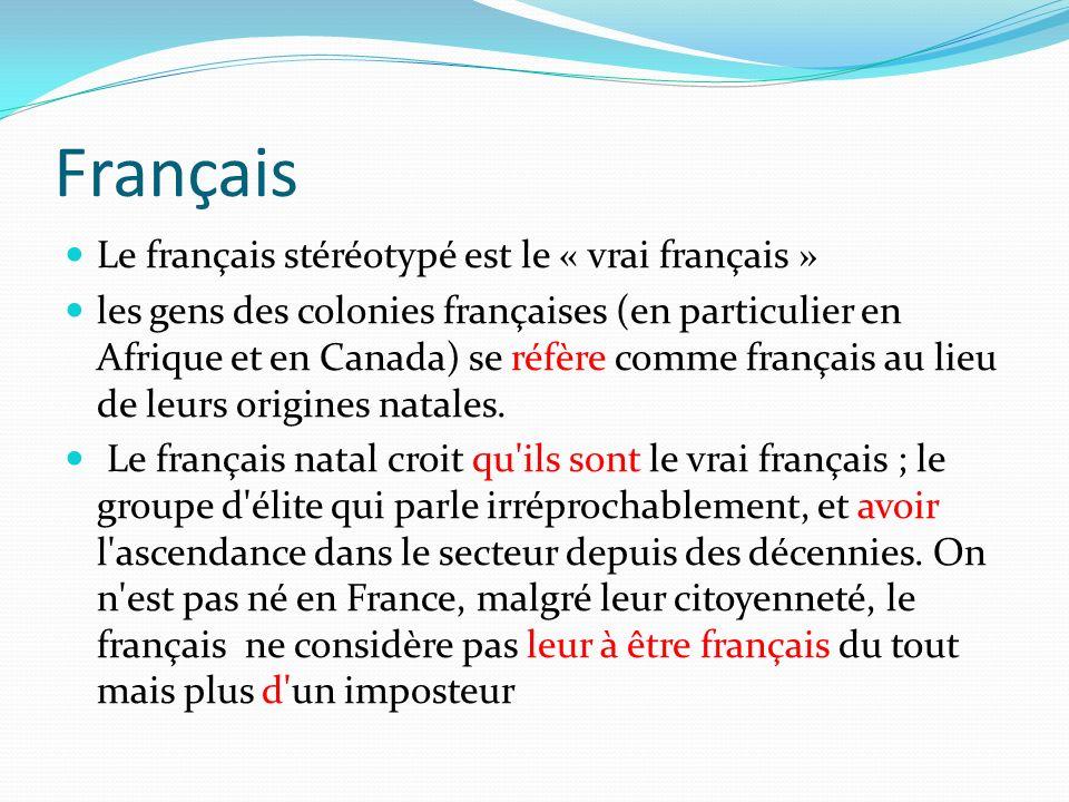 Français Le français stéréotypé est le « vrai français »