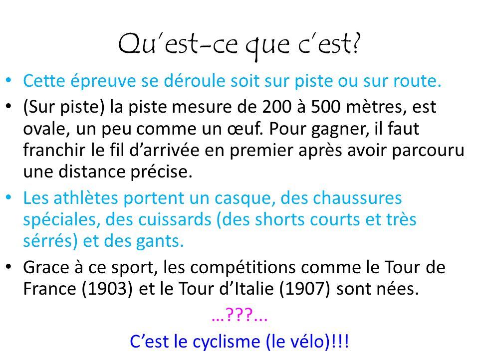 C'est le cyclisme (le vélo)!!!