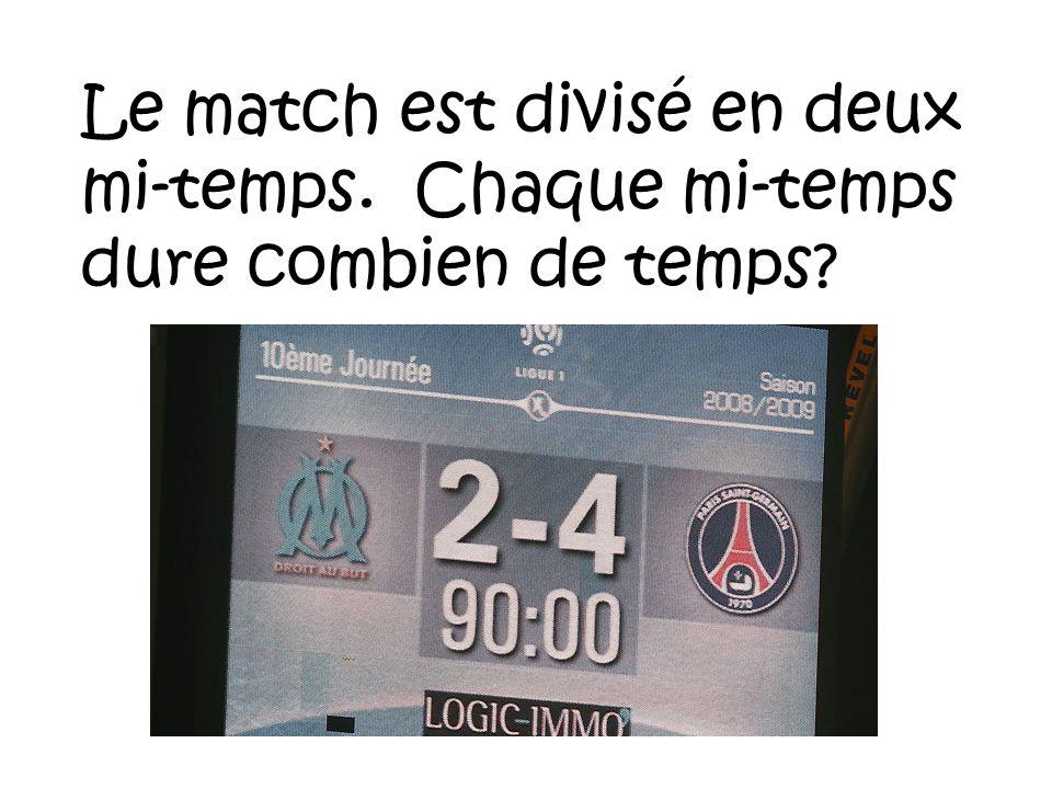 Le match est divisé en deux mi-temps